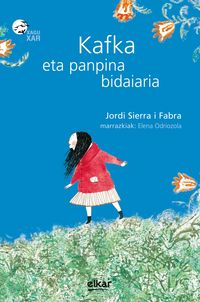 Kafka Eta Panpina Bidaiaria - Jordi  Sierra I Fabra  /  Elena   Odriozola (il. )