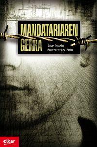 Mandatariaren Gerra - Jose Inazio Basterretxea Polo