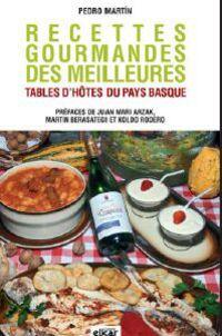 RECETTES GOURMANDES DES MEILLEURES - TABLES D'HOTES DU PAYS BASQUE