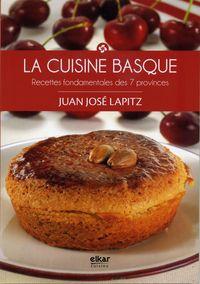 La cuisine basque - Juan Jose Lapitz Mendia