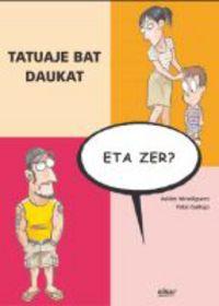 Tatuaje Bat Daukat, Eta Zer? - Xabier Mendiguren