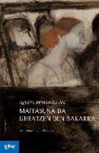 MAITASUNA DA GERATZEN DEN BAKARRA