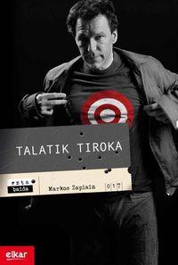 Talatik Tiroka - Markos Zapiain Agirre