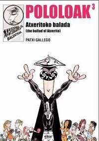 Pololoak 3 - Atxeritoko Balada - Patxi Gallego Palacios