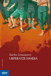 Urperatze Handia - Karlos Linazasoro Izagirre