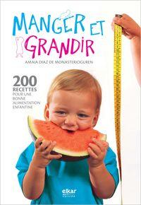 Manger Et Grandir - Amaia Diaz De Monasterioguren