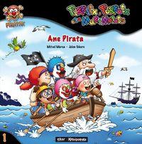 Ane Pirata - Pirritx, Porrotx Eta Marimotots - Porrotx & Marimotots Pirritx / Mitxel Murua Irigoien / Julen Tokero Alvarez