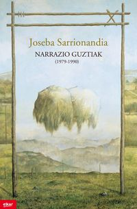 Narrazio Guztiak (1979-1990) - Joseba Sarrionandia