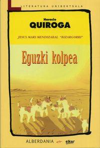 Eguzki Kolpea - Horacio Quiroga / Jesus Mari Mendizabal (itzul)
