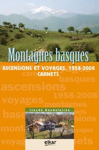 Montagnes Basques - Ascensions Et Voyages 1958-2008 - Carnets - Claude Dendaletche