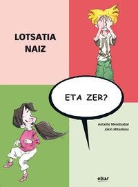 LOTSATIA NAIZ, ETA ZER?
