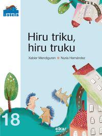 Hiru Triku, Hiru Truku - Xabier Mendiguren Elizegi / Nuria Hernandez Pintor (il. )