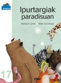 Ipurtargiak Paradisuan - Mariasun Landa / Maite Gurrutxaga (il. )