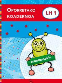 OPORRETAKO KOADERNOA LH 1 (ERANTZUNEKIN)