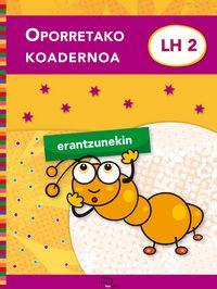 OPORRETAKO KOADERNOA LH 2 (ERANTZUNEKIN)