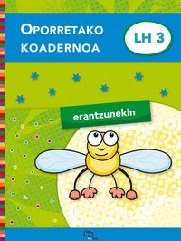 OPORRETAKO KOADERNOA LH 3 (ERANTZUNEKIN)