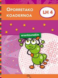 OPORRETAKO KOADERNOA LH 4 (ERANTZUNEKIN)