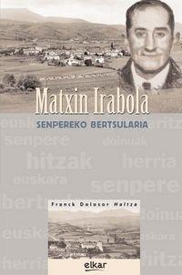 Matxin Irabola - Senpereko Bertsularia - Franck Dolosor Haltza