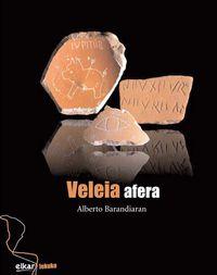 Veleia Afera - Alberto Barandiaran Amillano