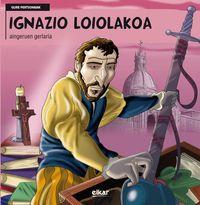 Ignazio Loiolakoa - Aingeruen Gertaria - Pako Aristi Urtuzaga / J. C. Nazabal (il. ) / I. Zinkunegi Odriozola (il. )