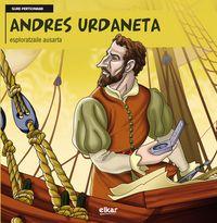 Andres Urdaneta - Esploratzaile Ausarta - Mitxel Murua Irigoien / J. C. Nazabal (il. ) / I. Zinkunegi Odriozola (il. )