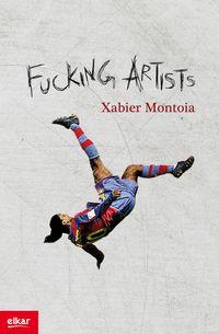 fucking artists - Xabier Montoia