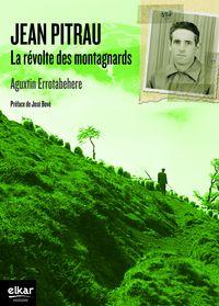 Jean Pitrau - La Revolte Des Montagnards - Aguxtin Errotabehere