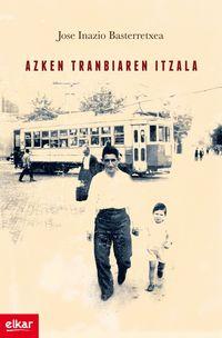 Azken Tranbiaren Itzala - Jose Inazio Basterretxea Polo