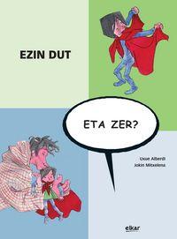 EZIN DUT, ETA ZER?