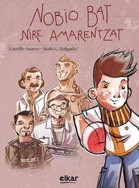 Nobio Bat Nire Amarentzat - Castillo  Suarez Garcia  /  Iñaki G.   Holgado (il. )