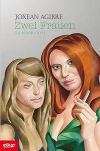 Zwei Frauen (bi Emakume) (zubikarai Saria 2010) - Joxean Agirre Odriozola