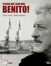 Plazer Bat Izan Duk, Benito! - Pako Aristi Urtuzaga / Mikel Markez
