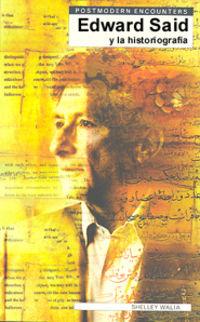 Edward Said Y La Historiografia - Shelley Walia