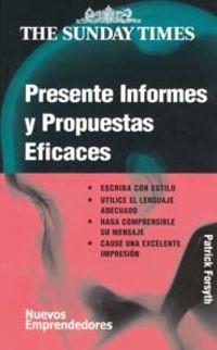 Presente Informes Y Propuestas Eficaces - Patrick Forsyth