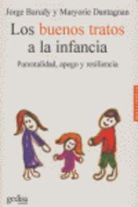 BUENOS TRATOS A LA INFANCIA, LOS - PARENTALIDAD, APEGO Y RESILIENCIA
