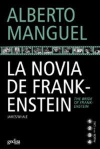 La novia de frankenstein - Alberto Manguel