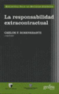 La responsabilidad extracontractual - Carlos F. Rosenkrantz