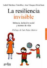 La resilencia invisible - Isabel Martinez Torralba / Ana Vasquez-Bronfman
