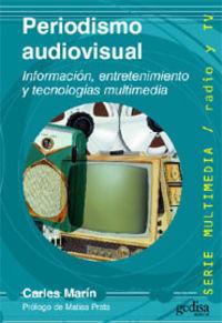 PERIODISMO AUDIOVISUAL - INFORMACION, ENTRETENIMIENTO Y TECNOLOGIA