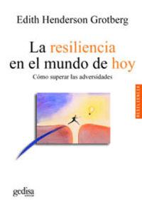 RESILENCIA EN EL MUNDO DE HOY, LA