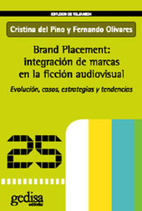 BRANDT PLACEMENT - INTEGRACION DE MARCAS EN LA FICCION AUDIOVISUAL