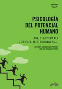 Psicologia Del Potencial Humano - Lisa G. Aspinwall / Ursula M. Staudinger