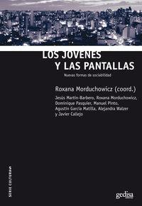 Jovenes Y Las Pantallas, Los - Nuevas Formas De Sociabilidad - Roxana Morduchowicz