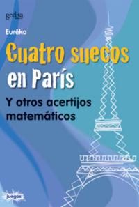 CUATRO SUECOS EN PARIS Y OTROS ACERTIJOS MATEMATICOS