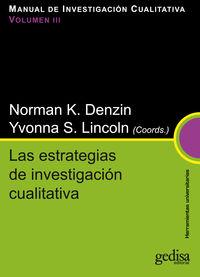 Estrategias De Investigacion Cualitativa, Las Vol. Iii - Manual De Investigacion Cualitativa - Norman K. Denzin (coord. ) / Yvonna S. Lincoln (coord. )