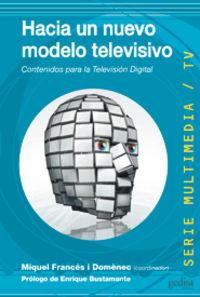 Hacia Un Nuevo Modelo Televisivo - Miquel Frances
