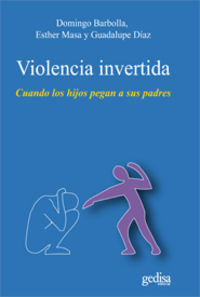 VIOLENCIA INVERTIDA - CUANDO LOS HIJOS PEGAN A SUS PADRES