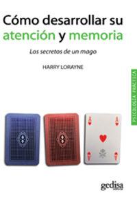 Como Desarrollar Su Atencion Y Memoria - H. Lorayne