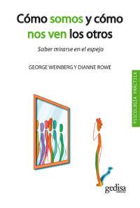 Como Somos Y Como Nos Ven Los Otros - George Weinberg