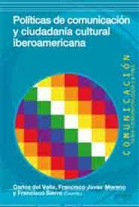 POLITICAS DE COMUNICACION Y CIUDADANIA CULTURAL IBEROAMERICANA